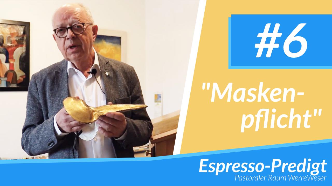 Espresso Predigt #6 - Maskenpflicht